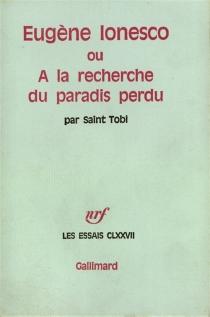 Eugène Ionesco ou A la recherche du paradis perdu| Discours de la méthode - Saint Tobi