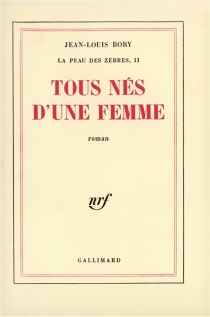 Tous nés d'une femme - Jean-LouisBory