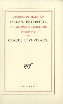 Discours de réception d'Alain Peyrefitte à l'Académie française et réponse de Claude Lévi-Strauss - ClaudeLévi-Strauss