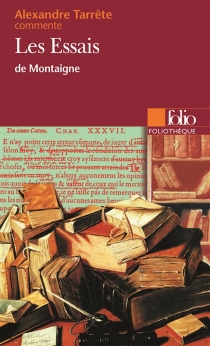 Les essais de Montaigne - AlexandreTarrête