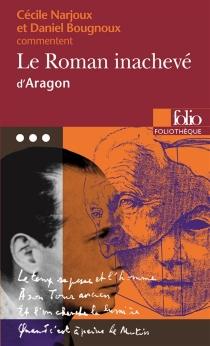 Le roman inachevé d'Aragon - DanielBougnoux