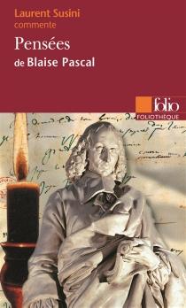 Pensées de Blaise Pascal - LaurentSusini