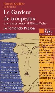 Le gardeur de troupeaux : et les autres poèmes d'Alberto Caeiro de Fernando Pessoa - PatrickQuillier