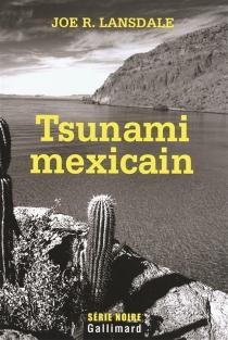 Tsunami mexicain - Joe R.Lansdale