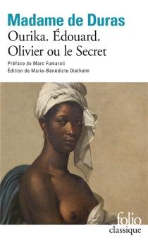 Ourika| Edouard| Olivier ou Le secret - Claire-Louisa-Rose-Bonne Lechal de KersaintDuras