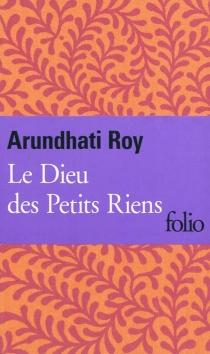 Le dieu des petits riens - ArundhatiRoy