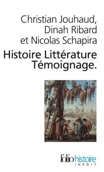 Histoire, littérature, témoignage : écrire les malheurs du temps - ChristianJouhaud