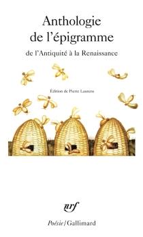 Anthologie de l'épigramme de l'Antiquité à la Renaissance -