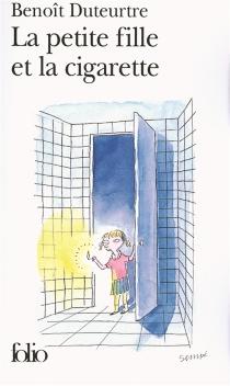 La petite fille et la cigarette - BenoîtDuteurtre