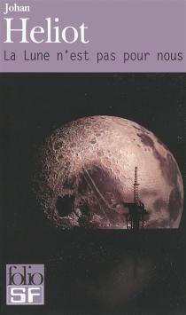 La Lune n'est pas pour nous - JohanHeliot