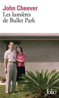 Les lumières de Bullet Park - JohnCheever