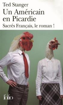 Un Américain en Picardie : sacrés Français, le roman ! - ThéodoreStanger