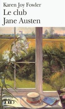 Le club Jane Austen - Karen JoyFowler