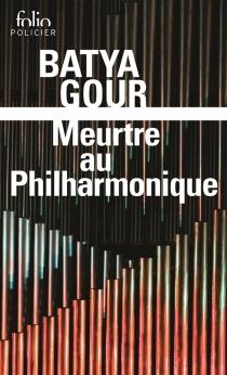 Meurtre au Philharmonique : une enquête du commissaire Michaël Ohayon - BatyaGour