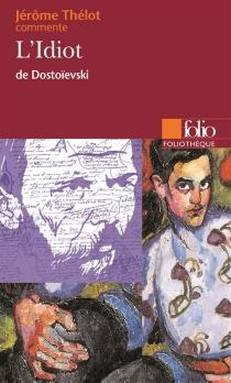 L'idiot de Dostoïevski - JérômeThélot