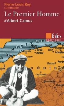 Le premier homme d'Albert Camus - Pierre-LouisRey