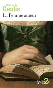 La femme auteur - Caroline-Stéphanie-Félicité Du CrestGenlis