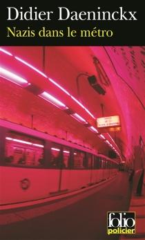 Nazis dans le métro : une enquête de Gabriel Lecouvreur dit le Poulpe - DidierDaeninckx
