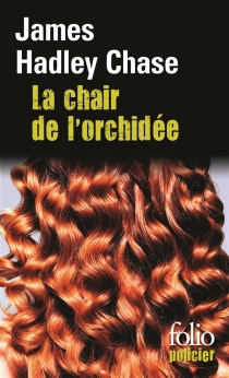 La chair de l'orchidée - James Hadley Chase