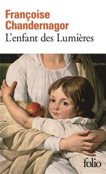 L'enfant des Lumières - FrançoiseChandernagor