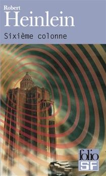 Sixième colonne - Robert AnsonHeinlein