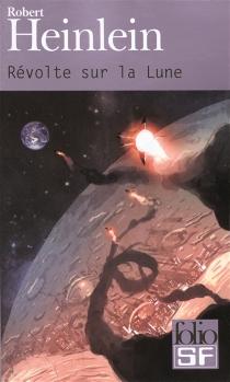 Révolte sur la Lune - Robert AnsonHeinlein