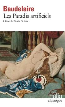 Les paradis artificiels| Précédé de La pipe d'opium| Précédé de Le hachich -