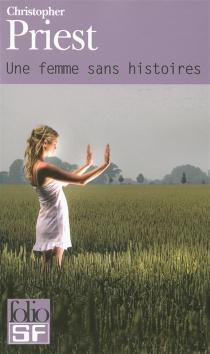 Une femme sans histoires - ChristopherPriest