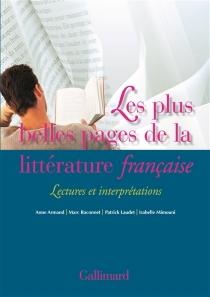 Les plus belles pages de la littérature française : lectures et interprétations -