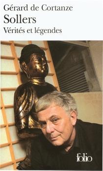 Sollers : vérités et légendes - Gérard deCortanze