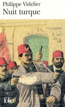 Nuit turque : récit - PhilippeVidelier
