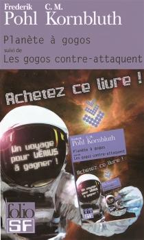 Planète à gogos : enrichi de chapitres inédits| Suivi de Les gogos contre-attaquent - Cyril M.Kornbluth