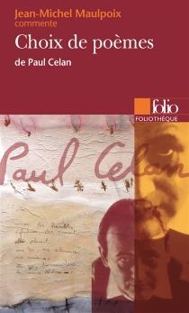 Choix de poèmes, de Paul Celan - Jean-MichelMaulpoix