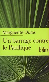 Un barrage contre le Pacifique - MargueriteDuras