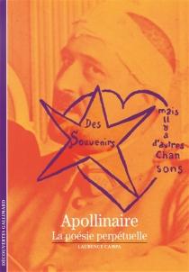 Apollinaire : la poésie perpétuelle - LaurenceCampa
