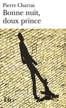 Bonne nuit, doux prince - PierreCharras