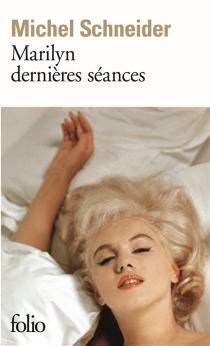 Marilyn dernières séances - MichelSchneider