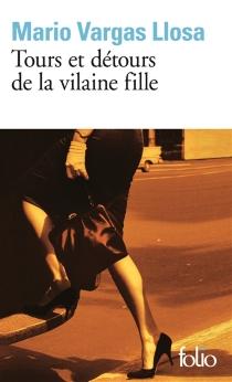 Tours et détours de la vilaine fille - MarioVargas Llosa