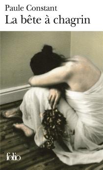 La bête à chagrin - PauleConstant
