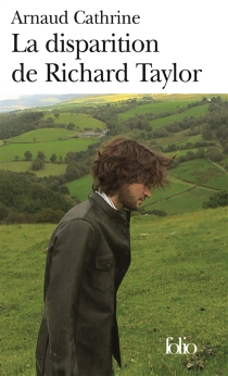 La disparition de Richard Taylor - Arnaud Cathrine