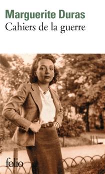 Cahiers de la guerre : et autres textes - MargueriteDuras