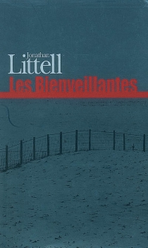 Les bienveillantes - JonathanLittell