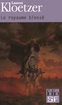 Le royaume blessé - LaurentKloetzer