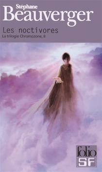 La trilogie Chromozone - StéphaneBeauverger