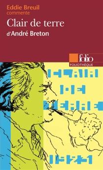 Clair de terre, d'André Breton - EddieBreuil