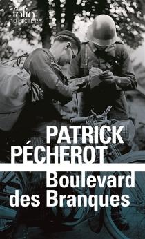Boulevard des branques : une nouvelle aventure des héros de Belleville-Barcelone et des Brouillards de la Butte - PatrickPécherot