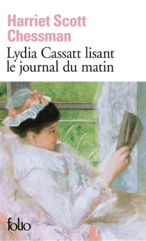 Lydia Cassatt lisant le journal du matin - Harriet Scott Chessman