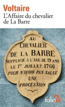 L'affaire du chevalier de La Barre| Précédé de L'affaire Lally - Voltaire
