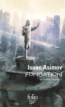 Le cycle de Fondation - IsaacAsimov