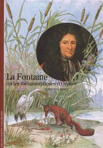 La Fontaine ou Les métamorphoses d'Orphée - PatrickDandrey